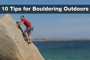 10 Tips for Bouldering Outdoors